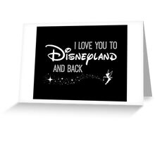 I Love You to Disneyland and Back White Greeting Card
