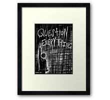 Question Everything Framed Print