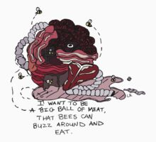 I Want to be a Big Ball of Meat  by lindseybro