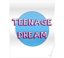 Teenage Dream Poster