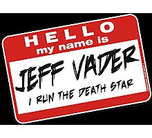 I'm Jeff Vader T-shirt Photographic Print