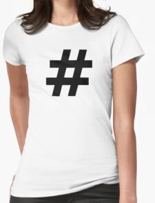 Hashtag Womens Fitted T-Shirt