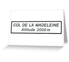 Col de la Madeleine Cycling Road Sign Print Greeting Card