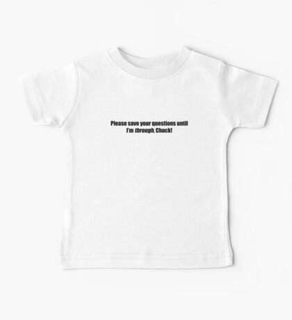 Pee-Wee Herman - Please Save Your Questions - Black Font Baby Tee