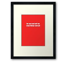 Pee-Wee Herman - Be Sure and Tell Em - White Font Framed Print