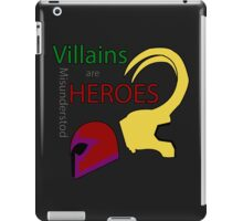 Villains are Heroes iPad Case/Skin