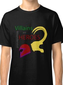 Villains are Heroes Classic T-Shirt
