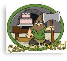 Cake or Death Canvas Print