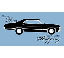 Get in loser, we're going shopping - Impala Photographic Print