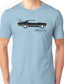 Get in loser, we're going shopping - Impala Unisex T-Shirt