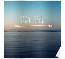 Stay True Poster