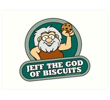 Jeff the God of Biscuits Art Print