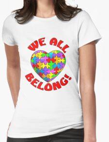 """""""We all belong"""" Autism Awareness Heart Womens Fitted T-Shirt"""