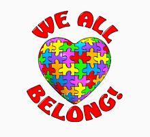 """""""We all belong"""" Autism Awareness Heart Long Sleeve T-Shirt"""