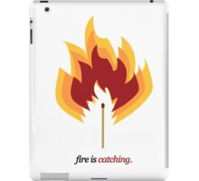 Fire is Catching.  iPad Case/Skin