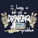 DRINKING PROBLEM by Heather Daniels