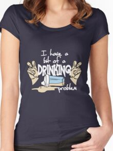 DRINKING PROBLEM Women's Fitted Scoop T-Shirt