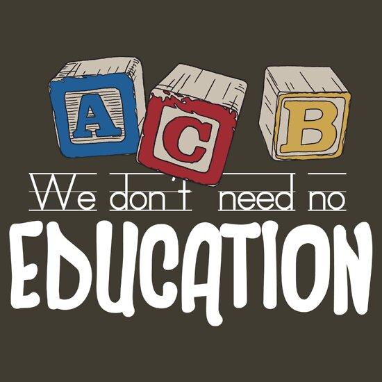 TShirtGifter presents: We Don't Need No Education