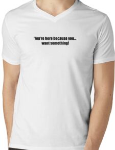 Pee-Wee Herman - You're Here Because - Black Font Mens V-Neck T-Shirt