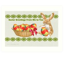 Easter Greetings from me to you Art Print