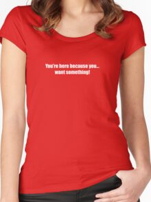 Pee-Wee Herman - You're Here Because - White Font Women's Fitted Scoop T-Shirt