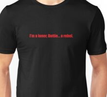 Pee-Wee Herman - I'm a Loner, Dottie... A Rebel - Red Font Unisex T-Shirt