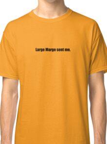 Pee-Wee Herman - Large Marge Sent Me - Black Font Classic T-Shirt