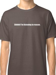 Pee-Wee Herman - Shhhh! I'm Listening to Reason - White Font Classic T-Shirt
