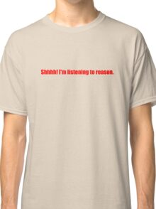 Pee-Wee Herman - Shhhh! I'm Listening to Reason - Red Font Classic T-Shirt