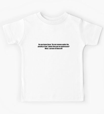 """Pee-Wee Herman - You Know Those """"Do Not Remove"""" - Black Font Kids Tee"""