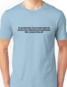 """Pee-Wee Herman - You Know Those """"Do Not Remove"""" - Black Font Unisex T-Shirt"""
