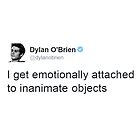 """Emotionally Attached"" - Dylan O'brien Tweet by acree10"
