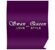 Swan Queen - Love with Style Poster