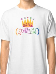 Spoiled Classic T-Shirt