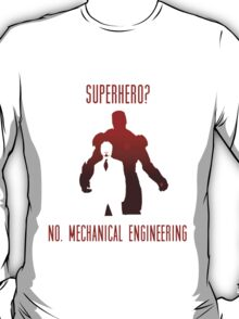 SUPERHERO  NO. MECHANICAL ENGINEERING T-Shirt