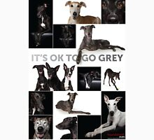 It's Ok To Go Grey Unisex T-Shirt