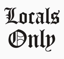 LOCALS ONLY by LAvibes