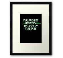 Insufficient Memory v2 Framed Print