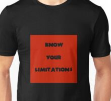 Know Your Limitations Unisex T-Shirt