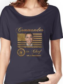 Commander in Chief, President Barack Obama Women's Relaxed Fit T-Shirt