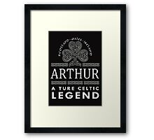 Scotland wales Ireland ARTHUR a true celtic legend-T-shirts & Hoddies Framed Print