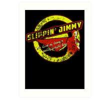 Slippin' Jimmy Art Print