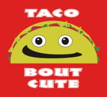 Taco Bout Cute! Kids Clothes