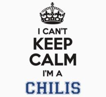 I cant keep calm Im a CHILIS by icanting