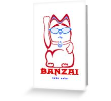 Banzai Maneki Neko Neko Greeting Card