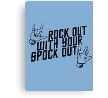 Rock Out With Your Spock Out Canvas Print