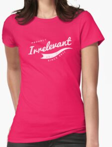 Person of Interest - Proudly Irrelevant Since 2011 Womens Fitted T-Shirt