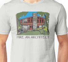 Hire An Architect Unisex T-Shirt