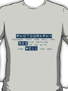 How well you see... T-Shirt