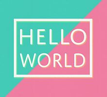Hello World by wordquirk